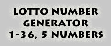 Lottery Number Generator 1-36, 5 Numbers